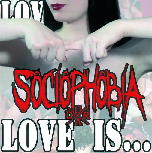 Sociophobia - Love Is