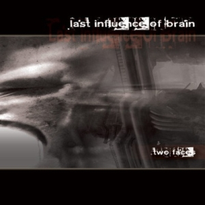 Last Influence of Brain - Two Faces