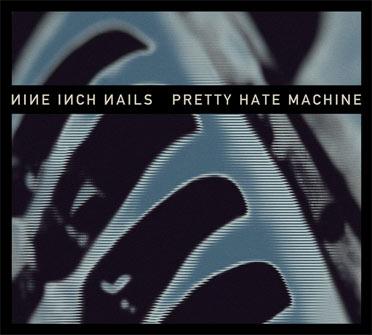 Nine Inch Nails – Pretty Hate Machine 2010