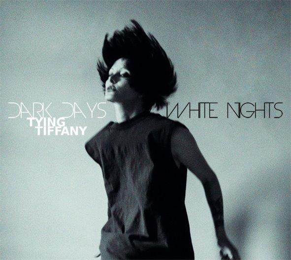 TYING_TIFFANY__Dark_Days_White_Nights