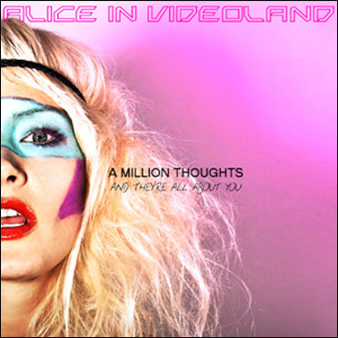 Alice in Videoland – A Million Thoughts and They're All About You