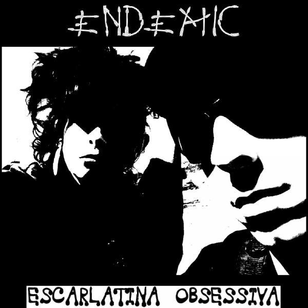 Escarlatina Obsessiva - Endemic
