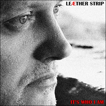 Leaether Strip - It's who I am