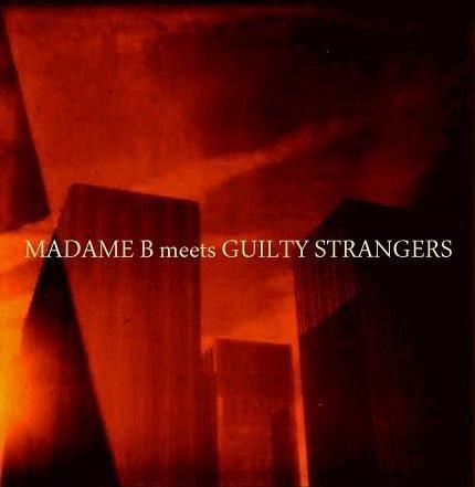 Madame B Meets Guilty Stranger