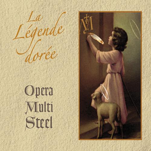 Opera Multi Steel – La légende dorée