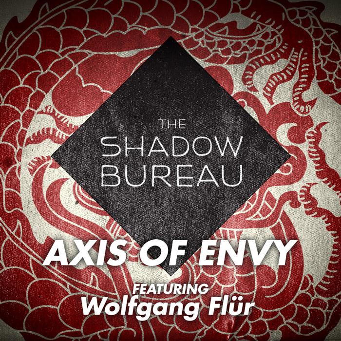 The Shadow Bureau – Axis of Envy