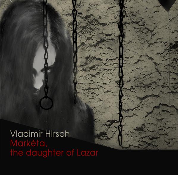 Vladimir Hirsch  Markéta The Daughter of Lazar