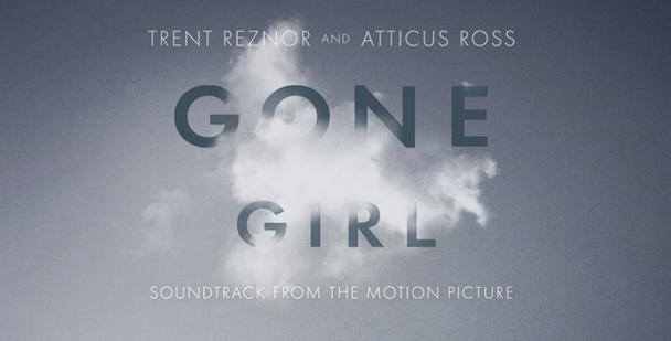 trentreznoratticusross gone-girl-soundtrack