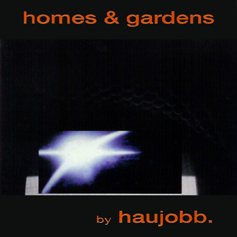 Haujobb_-_Homes__Gardens