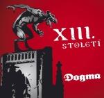 XIII. století Dogma