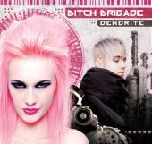 Bitch_Brigade_-_Dendrite