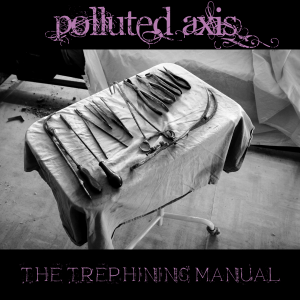 polluted_axis_-_trephining-manual