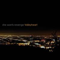 she_wants_revenge_-_valleyheart
