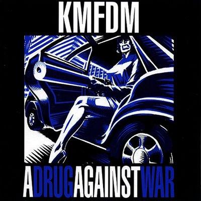 KMFDM_-_Drug_Against_War