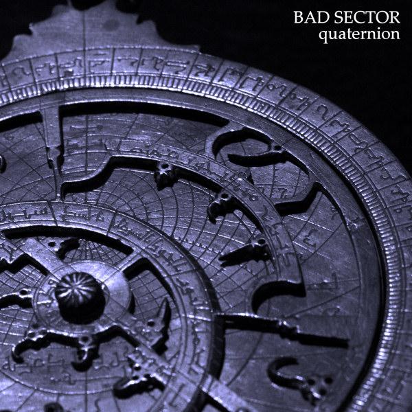 Bad_Sector_-_Quaternion