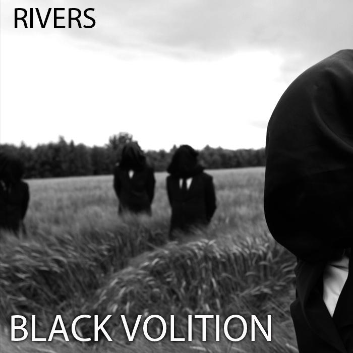 Black Volition - Rivers