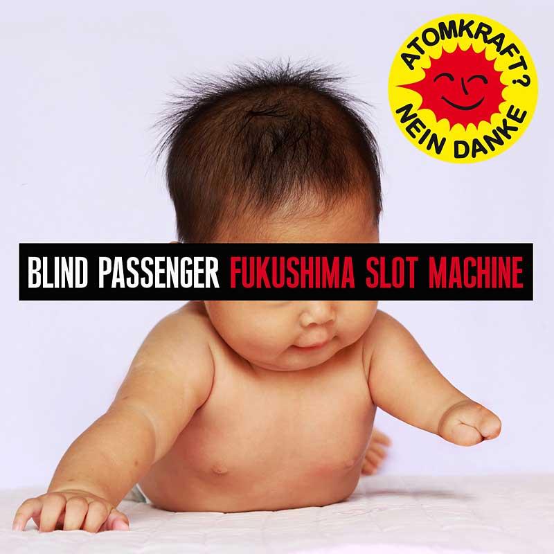 Blind_Passenger_-_Fukushima_Slot_Machine