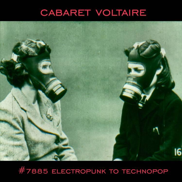 Cabaret Voltaire - 7885