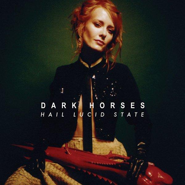 Dark Horses - Hail Lucid State