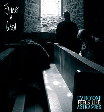 Eyeless_In_Gaza_-_Everyone_Feels_Like_A_Stranger