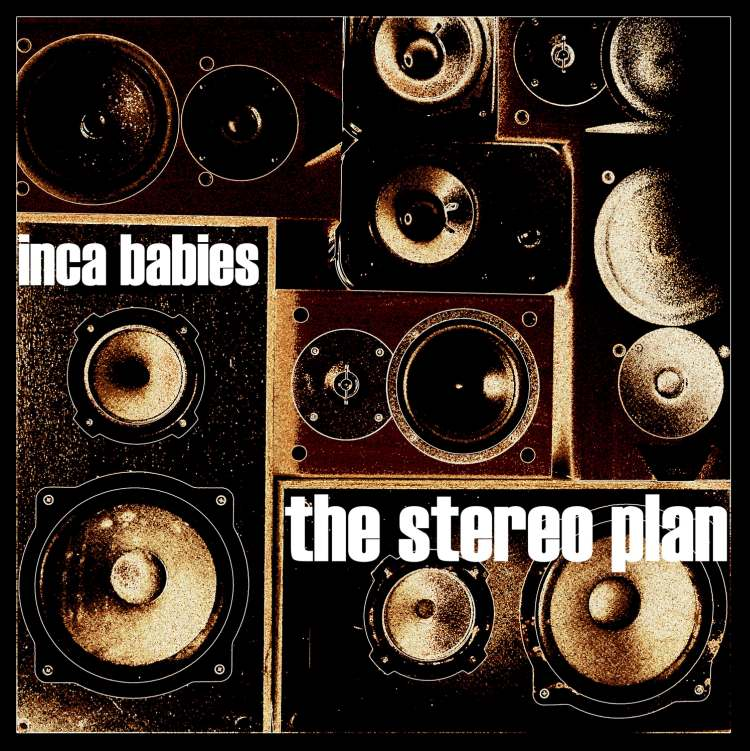 Inca Babies - The Stereo Plan