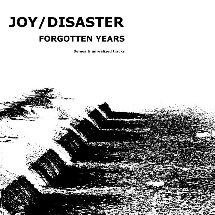 Joy Disaster - Forgotten Years