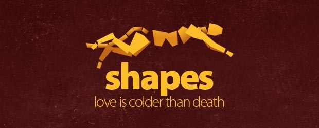 Love_Is_Colder_Than_Death_-_Shapes