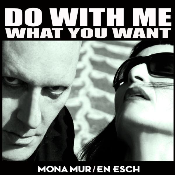 Mona_Mur__En_Esch_-_Do_With_Me_What_You_Want_crop