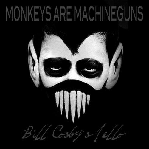 Monkeys_Are_Machineguns_-_Bill_Cosbys_Jello