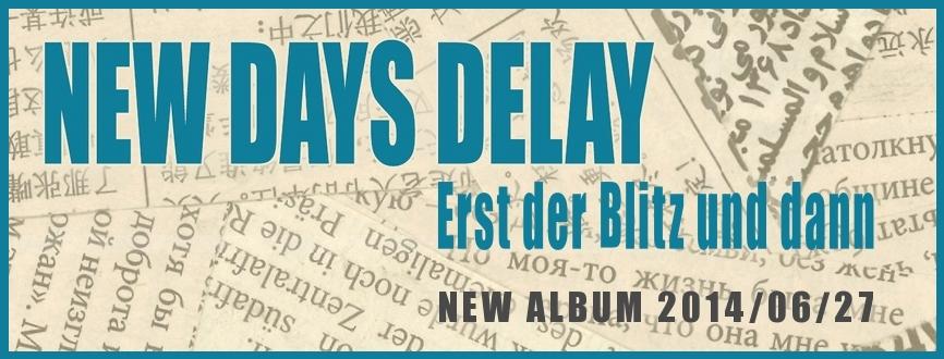 New Days Delay - Erst Der Blitz Und Dann