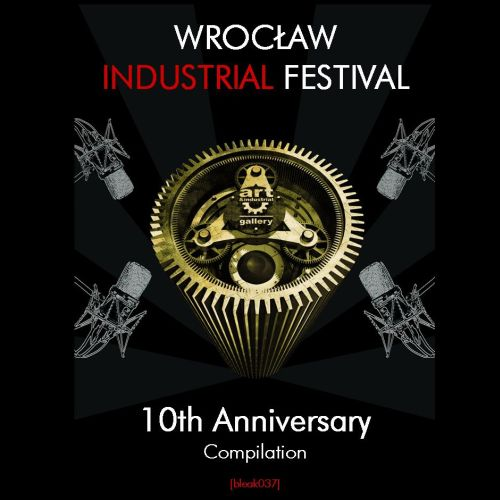 Wroclaw_Industril_Festival_X._-_compilation
