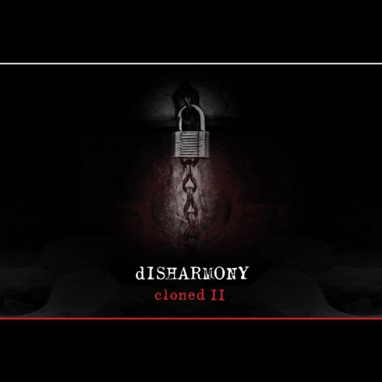 dISHARMONY - Cloned II