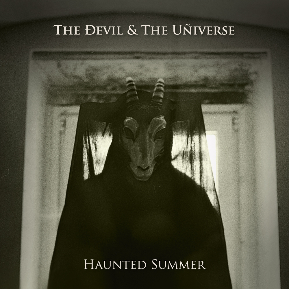 The Devil And The Universe Haunted Summer